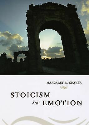 Stoicism and Emotion, Graver, Margaret R., Good Book