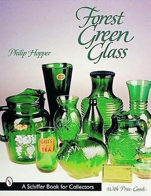 Forest Green Glass (A Schiffer Book for Collectors)  Hopper, Philip