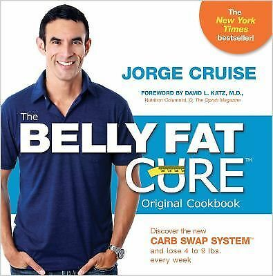 The Belly Fat Cure: Discover the New Carb Swap System and Lose 4 to 9 lbs. Every