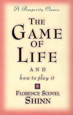 The Game of Life and How to Play It (Prosperity Classic), Florence Scovel Shinn,