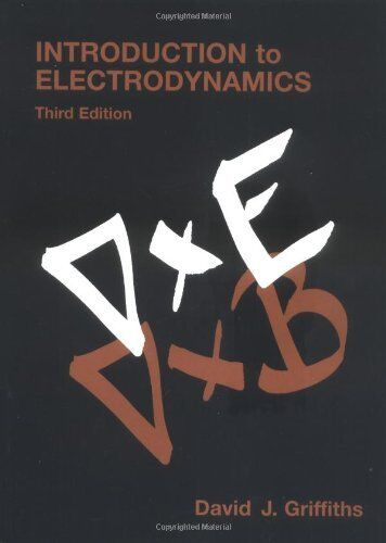 Introduction to Electrodynamics (3rd Edition) by Griffiths, David J.
