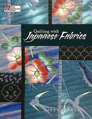 Quilting with Japanese Fabrics by Pippen, Kitty