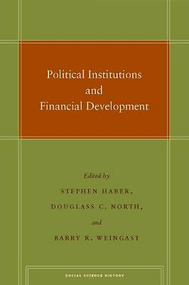 Political Institutions and Financial Development (Social Science History), , Acc