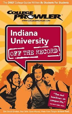 Indiana University - College Prowler Guide (College Prowler Off the Record), Dav