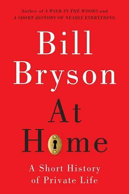 At Home: A Short History of Private Life - Bill Bryson - Good Condition