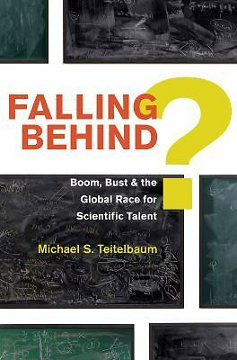 Falling Behind?: Boom, Bust, and the Global Race for Scientific Talent - Teitelb