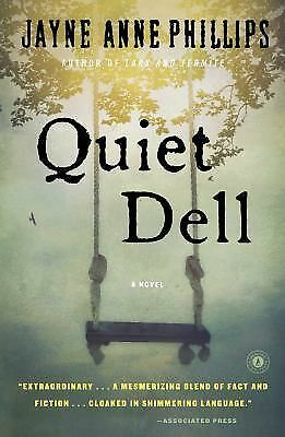 Quiet Dell: A Novel - Phillips, Jayne Anne - New Condition