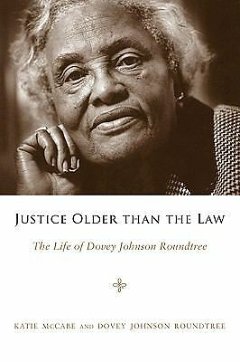 Justice Older than the Law: The Life of Dovey Johnson Roundtree (Margaret Walker