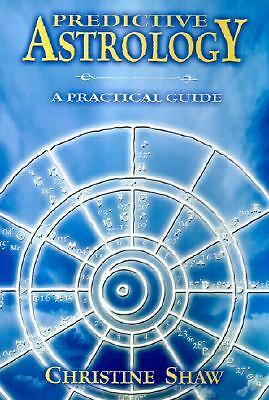Predictive Astrology: A Practical Guide - Shaw, Christine - Acceptable Condition