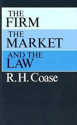 The Firm, the Market, and the Law by Coase, R. H.