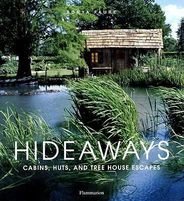 Hideaways: Cabins, Huts, and Treehouse Escapes, Faure, Sonya, Acceptable Book