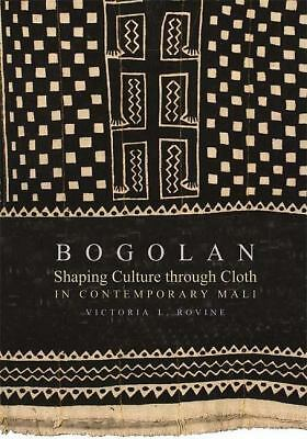 Bogolan: Shaping Culture through Cloth in Contemporary Mali (African Expressive