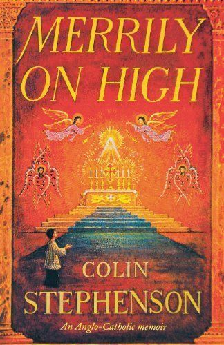 Merrily on High: An Anglo-Catholic Memoir, Stephenson, Colin, Acceptable Book