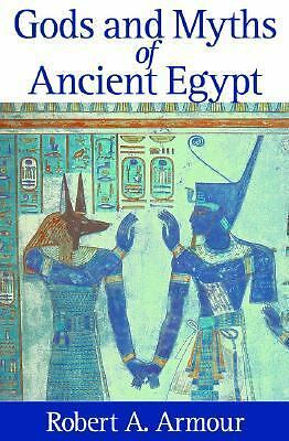 Gods and Myths of Ancient Egypt by Armour, Robert A.