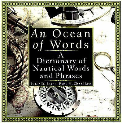 An Ocean of Words: A Dictionary of Nautical Words and Phrases (A Birch Lane Pre