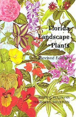 Florida Landscape Plants, Watkins, John V., Good Book