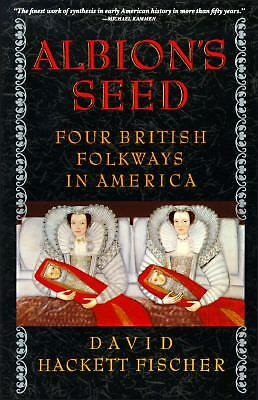 Albion's Seed: Four British Folkways in America (America: a Cultural History),Da