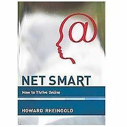 Net Smart: How to Thrive Online, Rheingold, Howard, Good Book