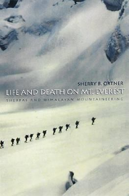 Life and Death on Mt. Everest by Ortner, Sherry B.