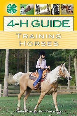 4-H Guide to Training Horses by Bowers, Nathan