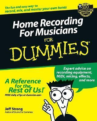 Home Recording for Musicians for Dummies, Jeff Strong, Good Book