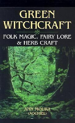 Green Witchcraft, (Aoumiel) Moura, Ann, Good Book