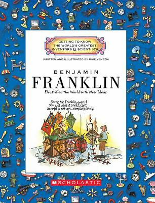 Benjamin Franklin: Electrified the World with New Ideas (Getting to Know the Wor