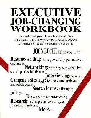 Executive Job-Changing Workbook by John Lucht