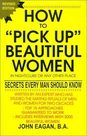 How to Pick Up Beautiful Women in Nightclubs or Any Other Place: Secrets Every M