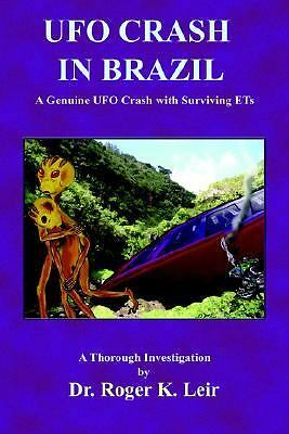 UFO Crash in Brazil, Roger K. Leir, Good Book