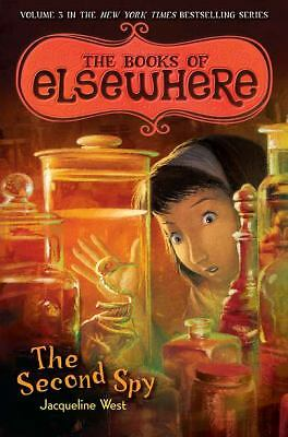 The Second Spy: The Books of Elsewhere, Vol. 3 by Jacqueline West