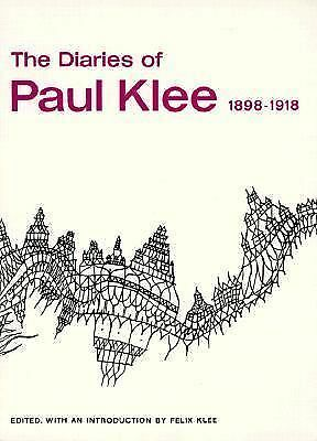 The Diaries of Paul Klee, 1898-1918 by Paul Klee, Felix Klee (editor)