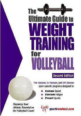 The Ultimate Guide To Weight Training For Volleyball (Ultimate Guide to Weight