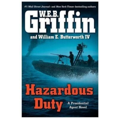Hazardous Duty (A Presidential Agent Novel) - Butterworth IV, William E., Griffi