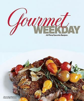Gourmet Weekday: All-Time Favorite Recipes, Gourmet Magazine, Good Book