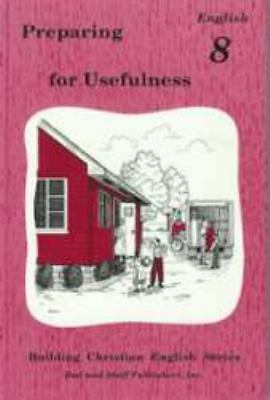 Preparing for Usefulness : English 8 by Rod and Satff