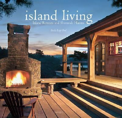 Island Living: Inland Retreats and Shoreside Havens, Paul, Linda Leigh, Good Boo