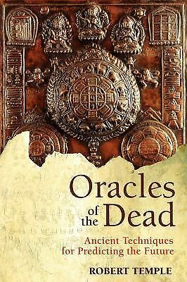 Oracles of the Dead: Ancient Techniques for Predicting the Future, Temple, Rober