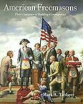 American Freemasons: Three Centuries of Building Communities, Tabbert, Mark A.,