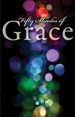 Fifty Shades of Grace: Stories of Inspiration and Promise, Editors, Herald Press