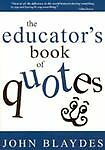 The Educator's Book of Quotes by Blaydes, John