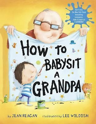 How to Babysit a Grandpa by Reagan, Jean