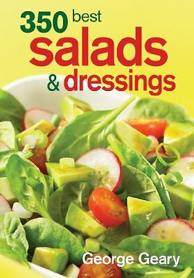 350 Best Salads and Dressings, Geary, George, Good Book