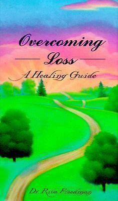 Overcoming Loss: A Healing Guide, Freedman, Rita, Acceptable Book