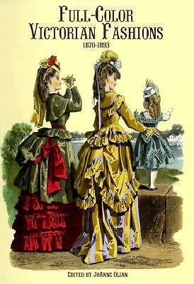 Full-Color Victorian Fashions: 1870-1893, , Acceptable Book