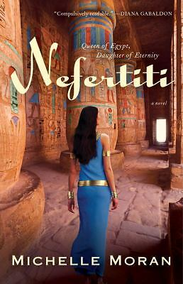 Nefertiti: A Novel - Moran, Michelle - Good Condition