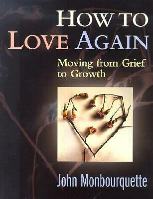 How to Love Again: Moving from Grief to Growth, Monbourquette, John, Acceptable