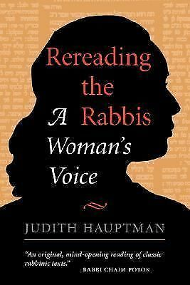 Rereading The Rabbis: A Woman's Voice (Radical Traditions S), Hauptman, Judith,