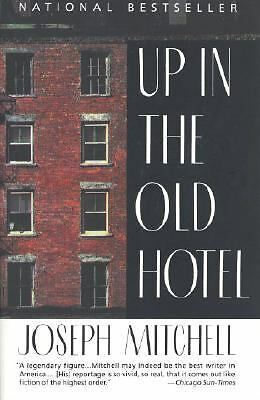 Up in the Old Hotel  Joseph Mitchell