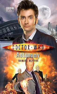Doctor Who: Autonomy (Doctor Who (BBC Paperback)), Blythe, Daniel, Good Book